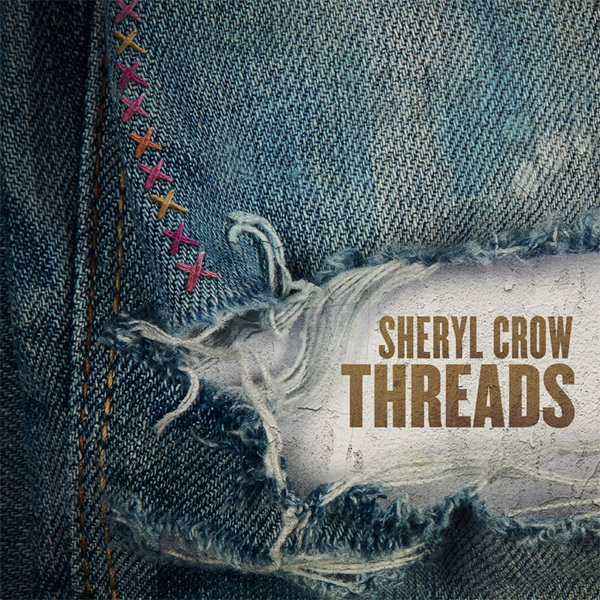 Sheryl Crow - Threads - CMS Source
