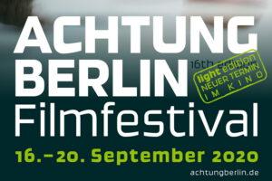 ACHTUNG BERLIN 2020 - Jetzt im September @ Babylon Kino / City Kino Wedding / fsk am Oranienplatz / KinoBar in der Königsstadt / ACUDkino / Lichtblick-Kino / Wolf Kino / Kino Schukurama